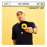 SneakaVilla Mix Series #18 – DJ MIGHTY NP