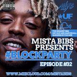 Mista Bibs - #BlockParty Episode 32 (Current R&B & Hip Hop)