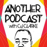 Another Podcast with CJ Clarke S1E1