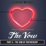 The Vow | Part 4 - The Vow of Partnership By Steve Wimble