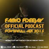Fabio FDEEJAY - FDEEJAY Official Podcast #006 (Powerfull Mix 2015)