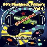 90's Flashback Friday's Vol 4 (The Club Mix)
