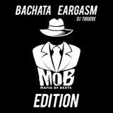 Bachata Eargasm M.O.B. Edition