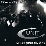 25 Mixes - Mix #11 (UNIT Mix V.2)