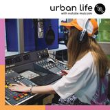 Urban Life With Natalie Malcolm Show 17 (28/10/17)