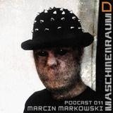 Maschinenraum Podcast 011 - Marcin Markowski