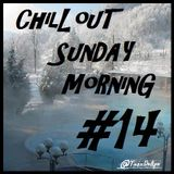 Chill'Out Sunday Morning #14
