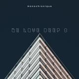 Monochronique - We Love Deep 8