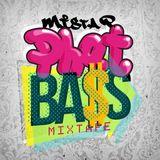 Mista P - PHAT BA$S Mixtape