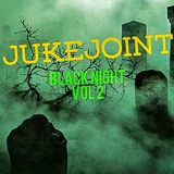 Juke Joint Presents:  Black Night Vol. 2