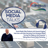 Episode #21 Social Media Talks Podcast interview with Alan Hennessy from Kompass Media.ie.