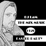 THE MIX MUSIC #126! - EASTER PARTY 16/04/2017