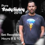 Pure Andy Farley 2018 Live Set Recording Hours 9 and 10