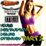 House Destruction Deluxe EXTENDED - DJ NightShift & DJ MIG - 3 Hour Set on BreakZ.us (Part 2)