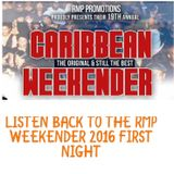 2016 FIRST NIGHT RMP WEEKENDER - FULLY EQUIPT ~ DEEP CLARITY ~ GAL FLEX ~ YOUNGER MELODY HEAD BACK