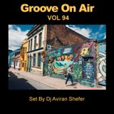 Groove On Air Vol 94