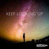 """""""Keep Looking Up"""" ~ Ambient Mix"""