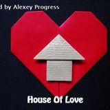 Alexey Progress - House Of Love vol.22