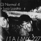 IA MIX 227 DJ Normal 4 + Luca Lozano