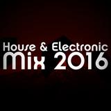 House & Electronic Mix 2016