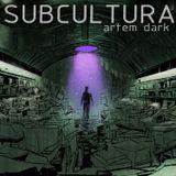 ArtemDARK - Subcultura