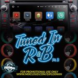 TUNED IN R&B PT. 2 (NEW R&B)