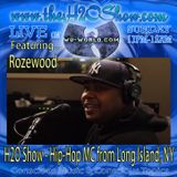 The H2O Show on Wu-World (Wu-Tang) Radio with Rozewood