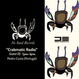 """Crabmatic Radio"" Episode 002 [Pedro Costa] No Sand Records"