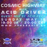Cosmic Highway feat Acid Feen (Guest Mix)_15MAY2016 at Pure Radio Holland