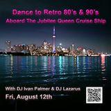 Alternative Retro 80's & 90's  Dance  Cruise aboard the Jubilee Queen - August 12th