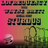 Wayne Brett's Lofrequency Show on Chicago House FM with special guest Sturdus 08-09-12