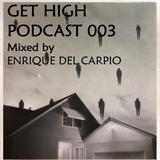 Get High Podcast 003 by Enrique Del Carpio