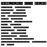 Tears In Rain a/k/a Bye Bye
