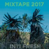 MIXTAPE 2017 - INTI FRESH