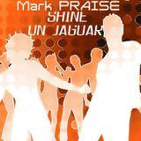 Shine on me & Jaguar Mark Praise mashup
