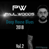 Paul Woods - Deep House Blues 2018 Vol.2