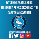 Wycombe Wanderers Thursday Press Sessions #15 Gareth Ainsworth