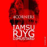 4Corners:YG, IAMSU, RJ & DJ Mustard