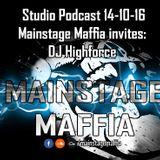 Mainstage Maffia Studio Podcast 14-10-2016 - MsM Invites Highforce