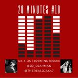 #20MinutesMix #10 Us x Uk Dj AK-47 x Dj Djahman