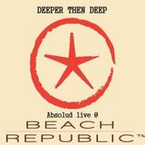 Absolud- Deeper then Deep live @ Beach Republic