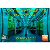 OSKY WAVEMASTER- BACK TO HOUSE- JOURNEY 0010