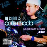 DJ CHAM Z - Cafe Moda Las Vegas Saturday Mix (Explicit)