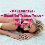►► DJ Transcave - Beautiful Trance Voice Top 15 (2019) - 010 - June 2019 ◄◄