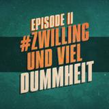 """""""#zwilling und viel Dummheit"""" - UKWlativ Episode II"""