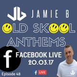 Jamie B's Live Old Skool Anthems On Facebook Live 20.03.17
