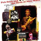 A Howlin' Wind: Pub Rock and the Birth Of New Wave Pt. 5