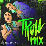 Troll Mix Vol 21: SPOOKY SEASON 2019