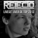 Relecto - Liveset Over De Top 2013