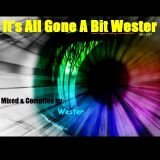 It's All Gone A bit Wester 007 [Mixed & Compiled by Wester] (29. Jul. 2011)